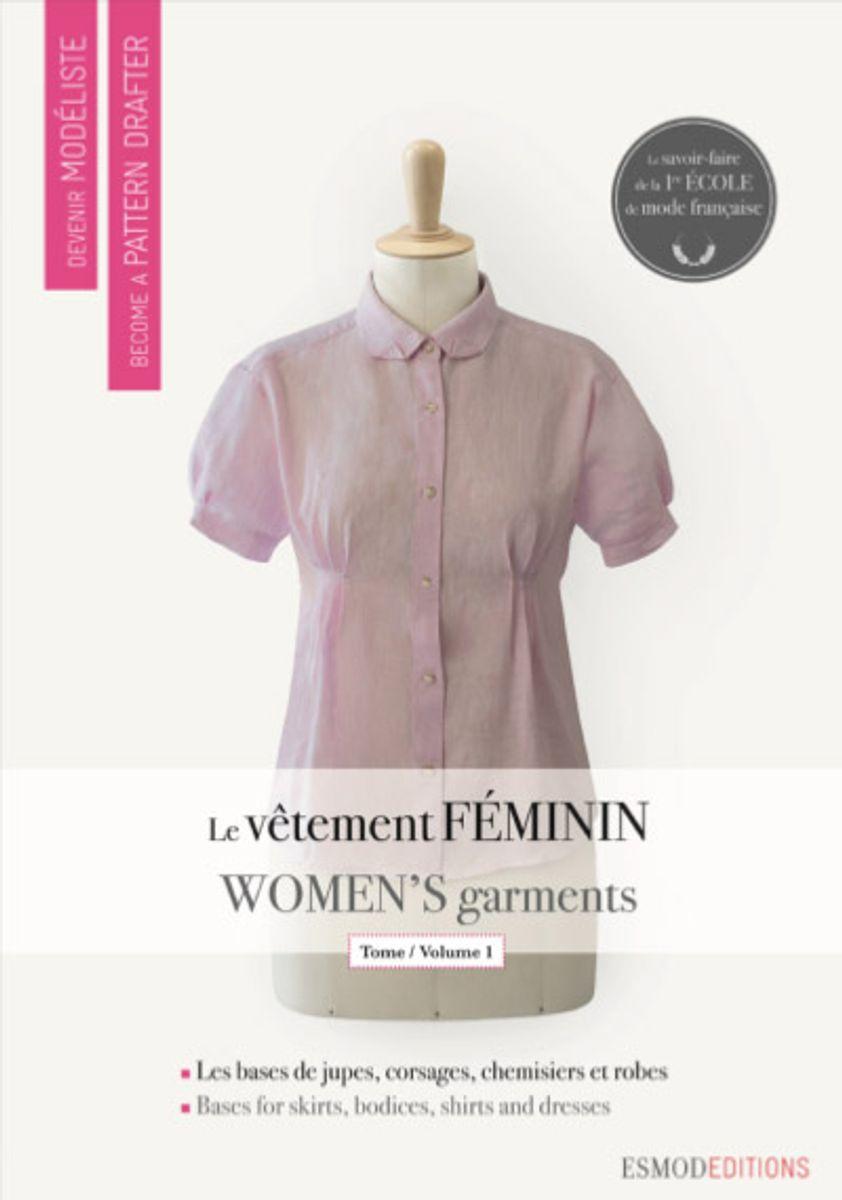 Livre devenir modéliste : le vêtement féminin tome 1