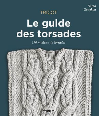 Livre tricot le guide des torsades - 150 modèle de torsades
